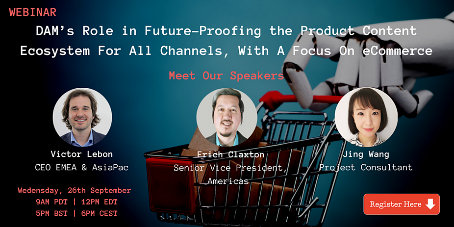 WEBINAR: DAM's Role in Future-Proofing the Product Content Ecosystem for All Channels, With A Focus On eCommerce